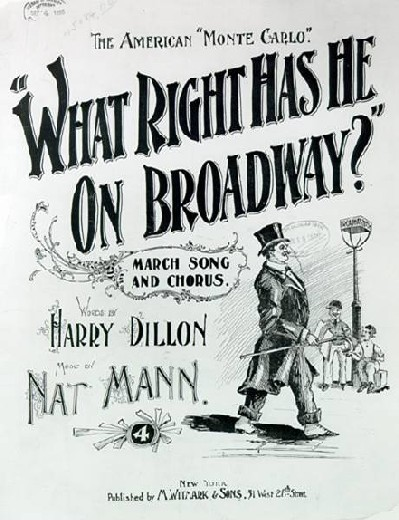 What Right Has He on Broadway?